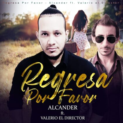 https://alosiblamusicstore.com/wp-content/uploads/2021/03/REGRESA-POR-FAVOR-–-Alcander-feat.-Valerio-El-Director.jpg