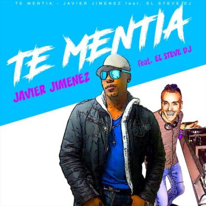 https://alosiblamusicstore.com/wp-content/uploads/2021/05/Te-Mentia-Javier-Jimenez-ft.-El-Steve-DJ.jpg